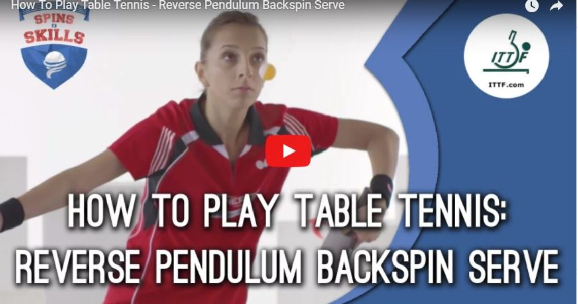 How To Play Table Tennis – Reverse Pendulum Backspin Serve