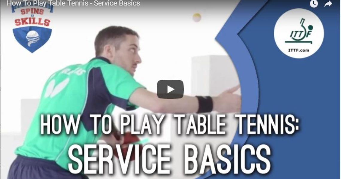 How to Play Table Tennis – Service Basics