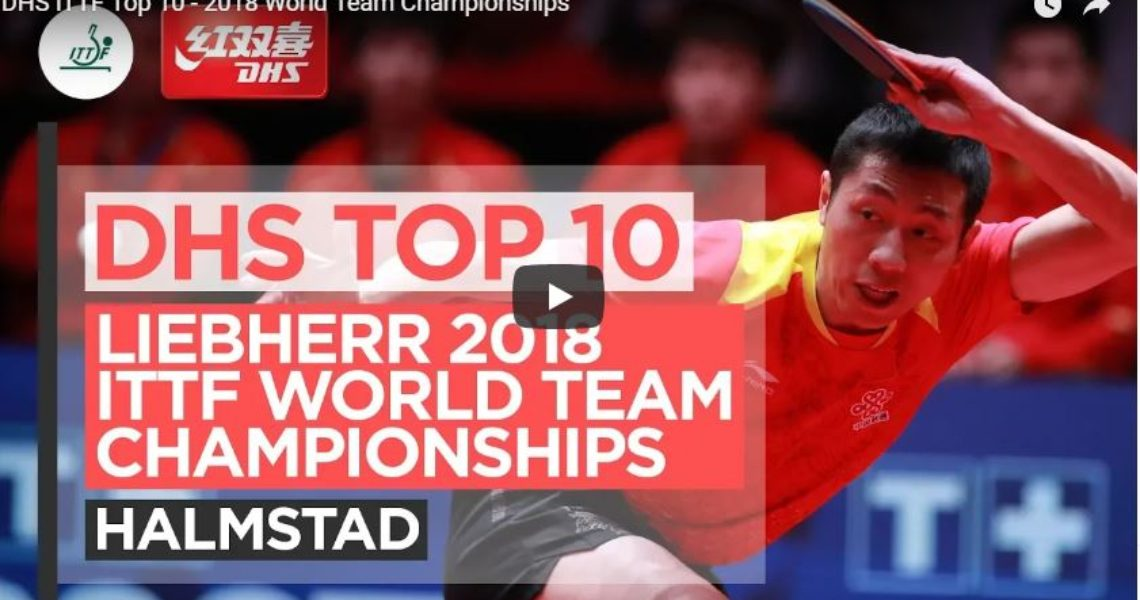DHS ITTF Top 10 Points – 2018 World Team Championships