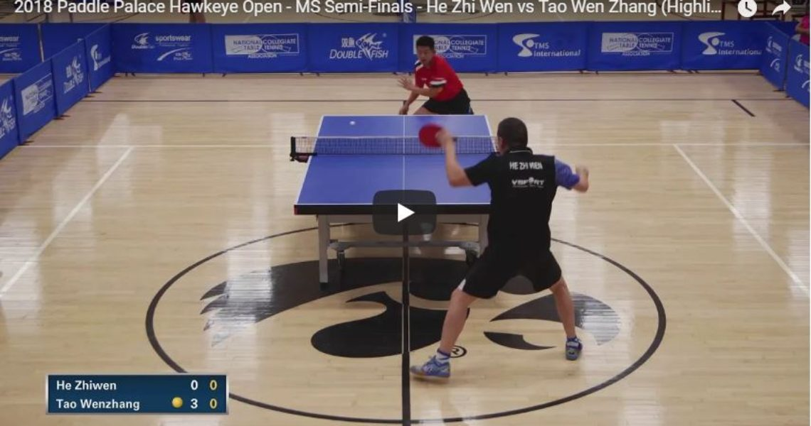 2018 Paddle Palace Hawkeye Open – MS Semi-Finals – He Zhi Wen vs Tao Wen Zhang Highlights