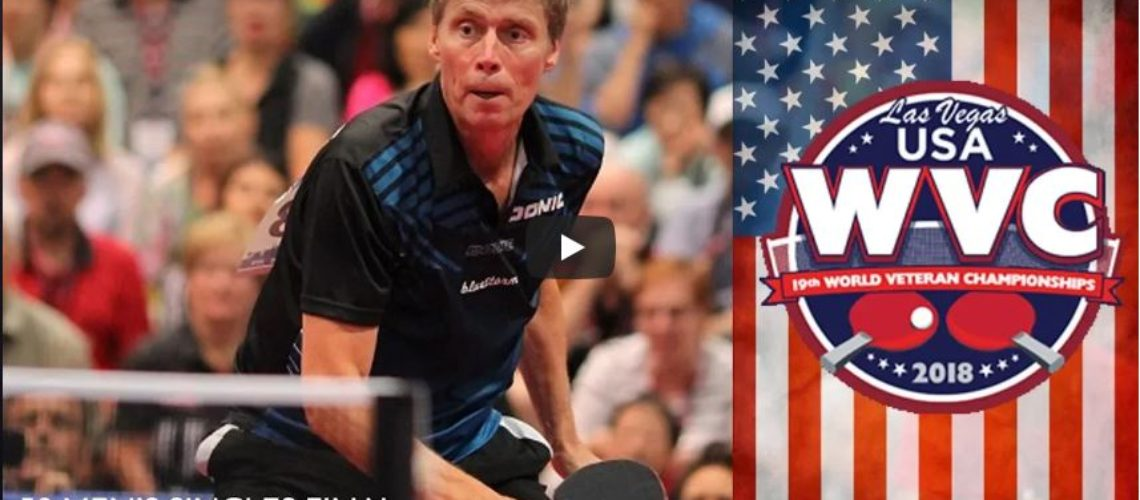 2018 World Veteran Championships – Men's Singles Over 50 Final – Jorgen Persson vs Andras Podpinka