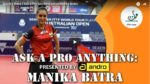 Manika Batra | Ask a Pro Anything presented by andro