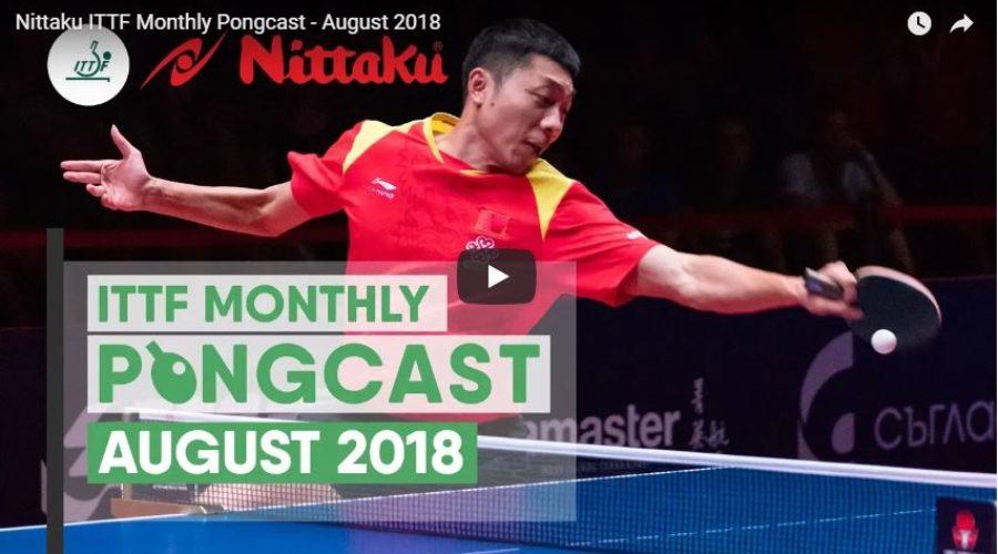 Nittaku ITTF Monthly Pongcast – August 2018