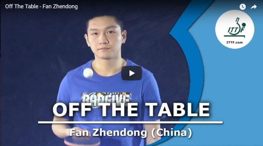 Off The Table – Fan Zhendong