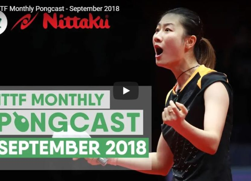 Nittaku ITTF Monthly Pongcast – September 2018